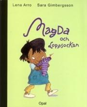 Magda och Loppsockan av Lena Arro  och  Sara Gimbergsson