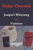 """""""Juniper´s Whiteneing and Victimise""""  av  Helen Oyeyemi , pjäs."""