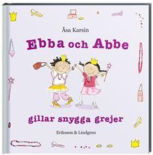 Ebba och Abbe gillar snygga grejer av Åsa Karsin