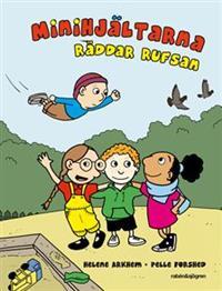 """""""Minihjältarna räddar Rufsan"""" av Helene Arkheim, illustrationer: Pelle Forshed"""