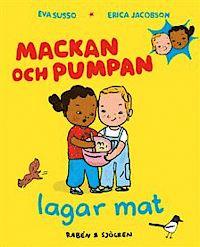 Mackan och Pumpan lagar mat av Eva Susso, illustrationer: Erica  Jacobson