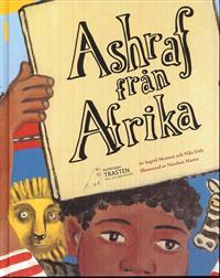 """""""Ashraf från Afrika"""" av Ingrid Mennen och Niki Daly med illustrationer av Nicolaas Maritz"""