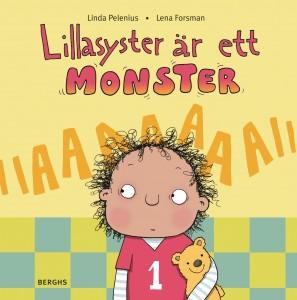 """""""Lillasyster är ett monster"""" av Linda Pelenius, med bilder av Lena Forsman."""