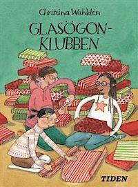 """""""Glasögonklubben"""" av  Christina Wahldén"""
