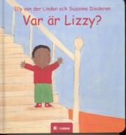 """""""Var är Lizzy?"""" av Elly van der Linden med illustrationer av Suzanne Diederen."""