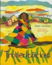 Trolleritäcket av Mari Grobler