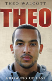 """""""Theo: Growing up fast"""" Theo Walcott"""