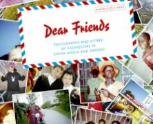 Dear friends: photographs and letters by youngsters in South Africa and Sweden : [Rinkeby – Langa]